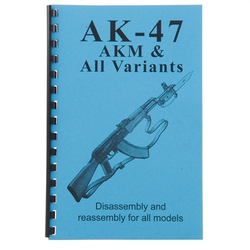 AK-47, AKM and All Varients-Assembly and Disassembly