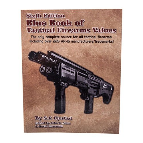 Tactical Firearm Values-6th Edition