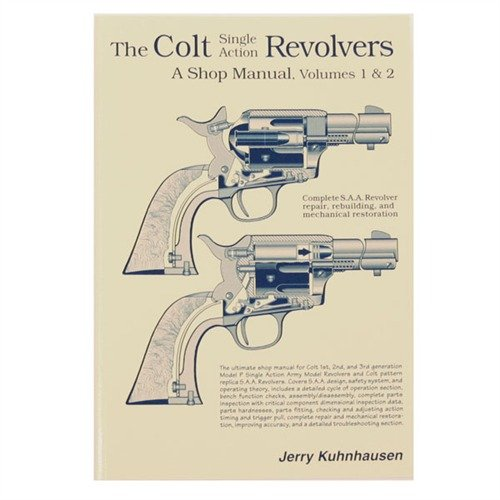 Colt Single Action Revolvers Shop Manual-Volumes I & II