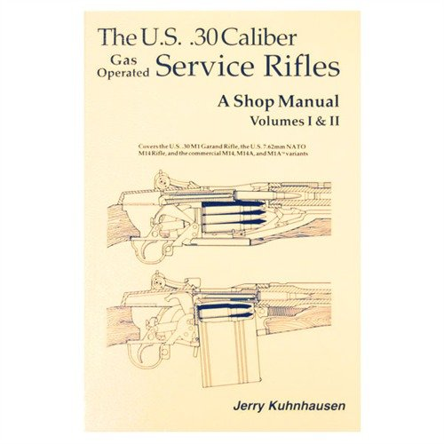 US 30 Caliber Service Rifles-Volumes I & II Shop Manual